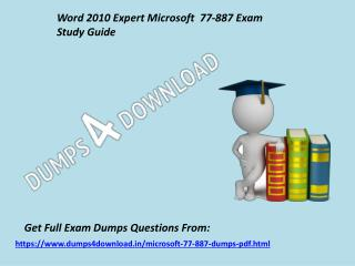 2017 Microsoft 77-887 Exam Questions - 77-887 Braindumps Dumps4Download.in