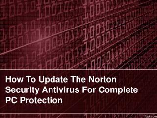 How To Update The Norton Security Antivirus For Complete PC Protection