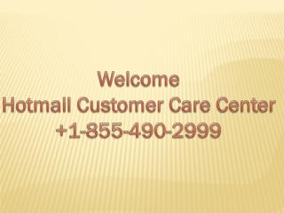 Hotmail Customer Care Number in USA most Popular  1-855-490-2999