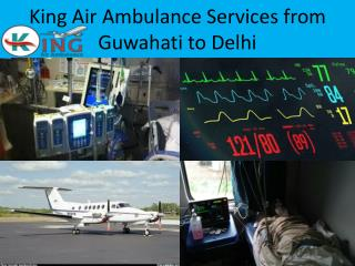 King Air Ambulance Services in Delhi with Doctors Facilities