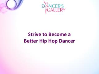 Strive to Become a Better Hip Hop Dancer