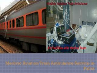 Emergency Train Ambulance Services in Patna with Medical Services