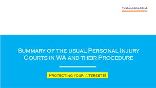 Summary of the usual Personal Injury Courts in WA and their Procedure