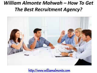 William Almonte Mahwah – How To Get The Best Recruitment Agency?