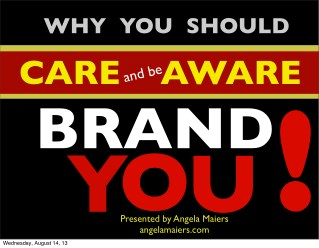 Why You Should Care and Be Aware - Your Brand!