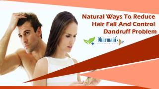 Natural Ways To Reduce Hair Fall And Control Dandruff Problem