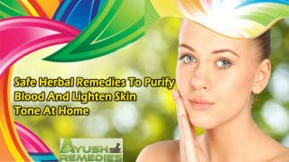 Safe Herbal Remedies To Purify Blood And Lighten Skin Tone At Home