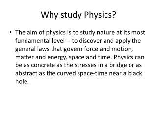 Why study Physics