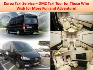 Korea Taxi Service – DMZ Taxi Tour for Those Who Wish for More Fun and Adventure!