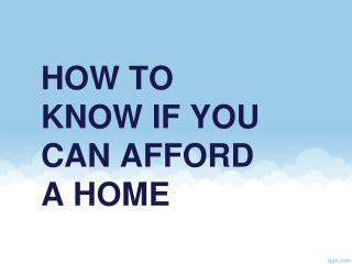 How to Know If You Can Afford a Home