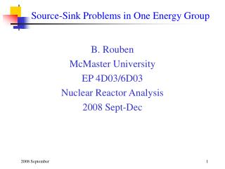Source-Sink Problems in One Energy Group