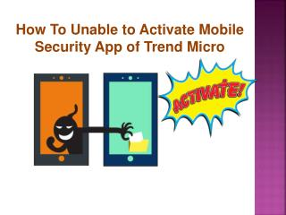 How To Unable to activate Mobile security app of Trend Micro