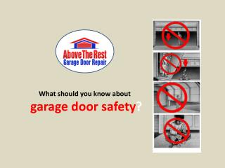 What should you know about garage door safety?