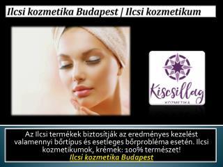 Ilcsi kozmetika Budapest | Ilcsi kozmetikum