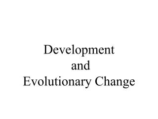 Development  and  Evolutionary Change