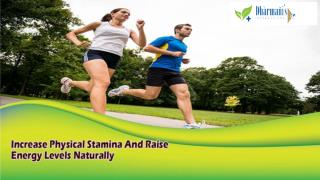 Increase Physical Stamina And Raise Energy Levels Naturally