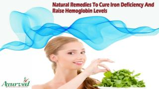Natural Remedies To Cure Iron Deficiency And Raise Hemoglobin Levels