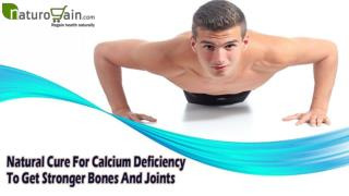 Natural Cure For Calcium Deficiency To Get Stronger Bones And Joints