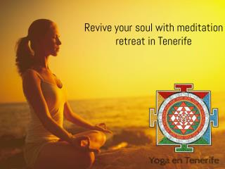 Revive your soul with meditation retreat in Tenerife
