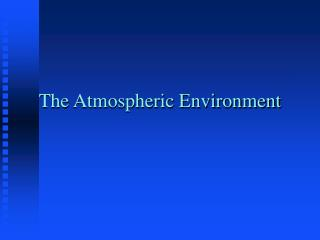 The Atmospheric Environment