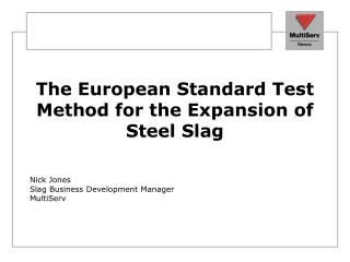 The European Standard Test Method for the Expansion of Steel Slag