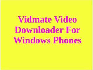 Vidmate Video Downloader for Windows Phones