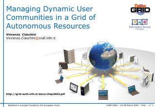 Managing Dynamic User Communities in a Grid of Autonomous Resources