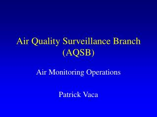 Air Quality Surveillance Branch AQSB