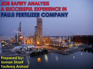 JOB SAFETY ANALYSIS A SUCCESSFUL EXPERIENCE IN  FAUJI FERTILIZER COMPANY