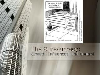 The Bureaucracy: