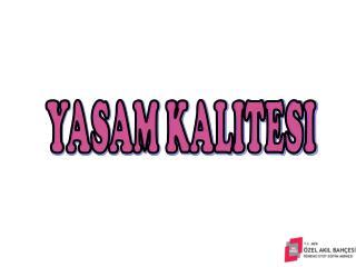 YASAM KALITESI