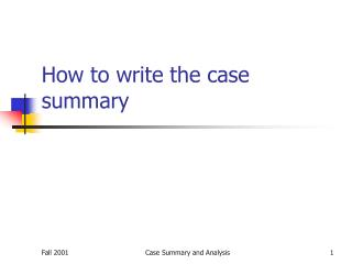 How to write the case summary