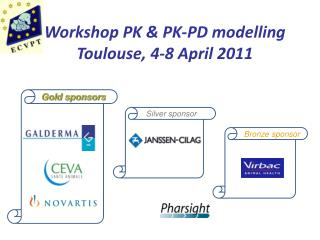Workshop PK  PK-PD modelling Toulouse, 4-8 April 2011