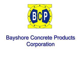 Bayshore Concrete Products Corporation