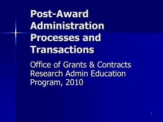 Post-Award Administration Processes and Transactions