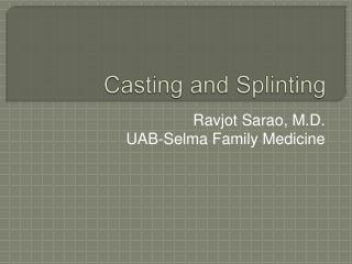 Casting and Splinting
