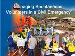 Managing Spontaneous Volunteers in a Civil Emergency