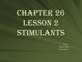 Chapter 26 Lesson 2 Stimulants