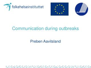 Communication during outbreaks