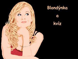Blond nka a kv z