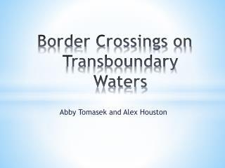Border Crossings on Transboundary Waters