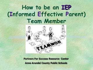 How to be an IEP Informed Effective Parent Team Member