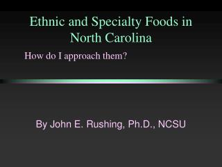 Ethnic and Specialty Foods in North Carolina
