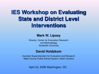 IES Workshop on Evaluating State and District Level Interventions