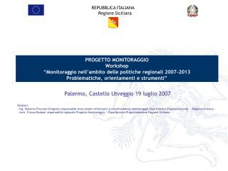 PROGETTO MONITORAGGIO Workshop   Monitoraggio nell ambito delle politiche regionali 2007-2013 Problematiche, orientament