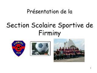 Pr sentation de la     Section Scolaire Sportive de Firminy