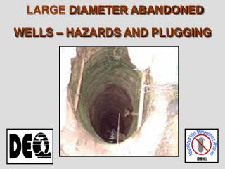 LARGE DIAMETER ABANDONED WELLS   HAZARDS AND PLUGGING