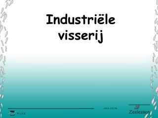 Industri le  visserij