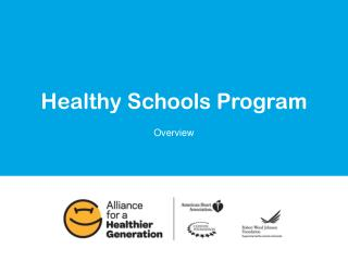 Healthy Schools Program Overview Reversing the Trend