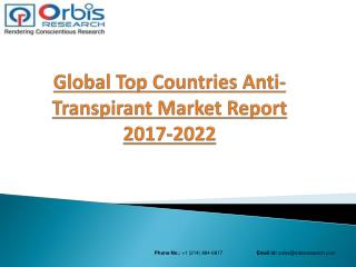 2017  Global Anti-Transpirant  Market Analysis & Forecast to 2022